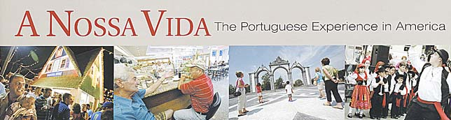 A Nossa Vida: the Portuguese experience in America