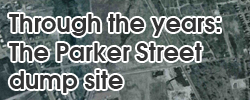 Through the years: the Parker Street dump site
