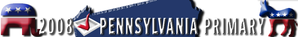 thePennsylvaniaPrimary.com - Pennsylvania Primary 2008